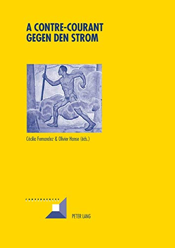 9783034314930: A contre-courant Gegen den Strom (Convergences) (German and French Edition)