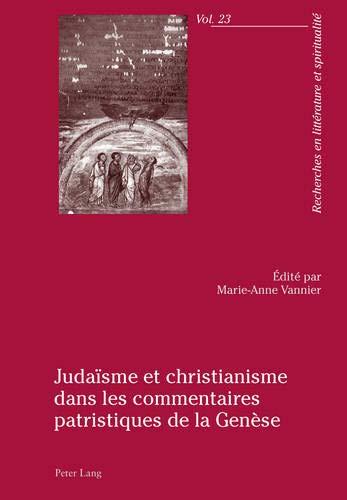 9783034315388: Judaïsme et christianisme dans les commentaires patristiques de la Genèse (Recherches en littérature et spiritualité) (French Edition)