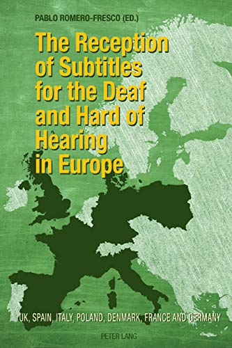 9783034316286: The Reception of Subtitles for the Deaf and Hard of Hearing in Europe: UK, Spain, Italy, Poland, Denmark, France and Germany
