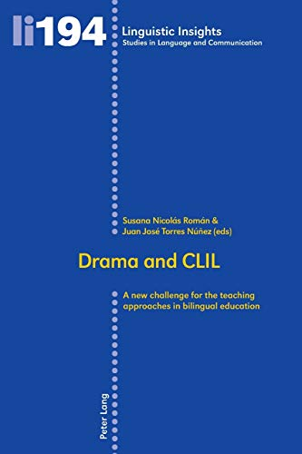 Drama and CLIL A new challenge for the teaching approaches in bilingual education: Nicolás Román, ...