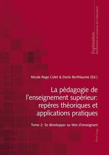 9783034316330: La pédagogie de l'enseignement supérieur : repères théoriques et applications pratiques: Tome 2 : Se développer au titre d'enseignant (Exploration) (French Edition)