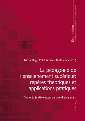 9783034316330: La pédagogie de l'enseignement supérieur : repères théoriques et applications pratiques: Tome 2 : Se développer au titre d'enseignant (Exploration) (French Edition)