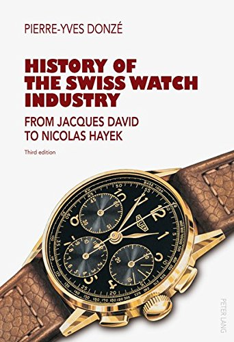 9783034316453: History of the Swiss Watch Industry: From Jacques David to Nicolas Hayek- Third Edition
