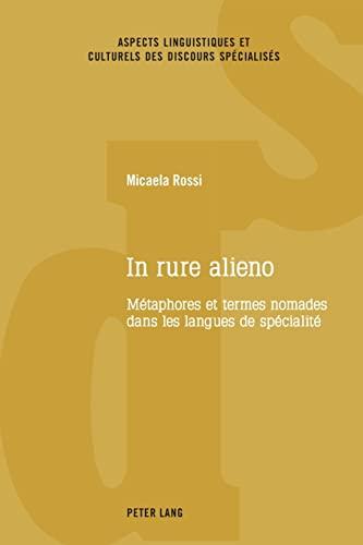 9783034316545: In rure alieno: Métaphores et termes nomades dans les langues de spécialité (Aspects linguistiques et culturels des discours spécialisés) (French Edition)