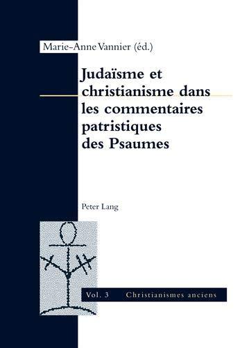 9783034316750: Judaïsme et christianisme dans les commentaires patristiques des Psaumes (Christianismes anciens) (French Edition)