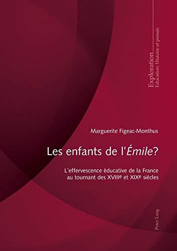 9783034316934: Les Enfants De L'émile ?: L'effervescence Éducative De La France Au Tournant Des Xviiie Et Xixe Siècles