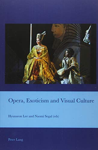 Opera, Exoticism and Visual Culture: Hyunseon Lee