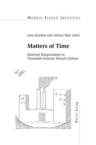 9783034317962: Matters of Time: Material Temporalities in Twentieth-century French Culture
