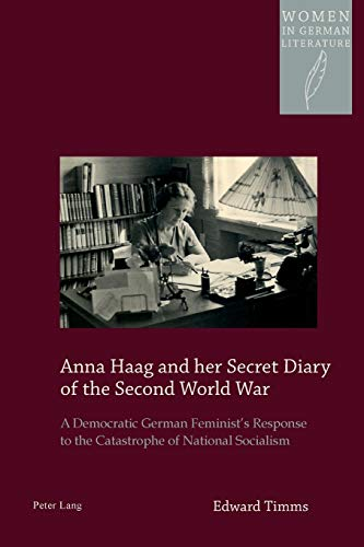 Anna Haag and her Secret Diary of the Second World War: Edward Timms