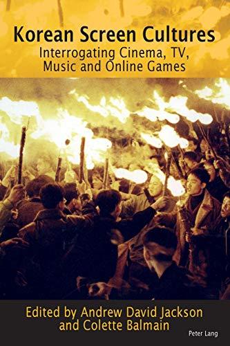 9783034318228: Korean Screen Cultures: Interrogating Cinema, TV, Music and Online Games