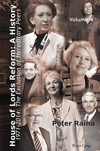 9783034318563: House of Lords Reform: A History: 1971-2014: The Exclusion of Hereditary Peers Volume 4