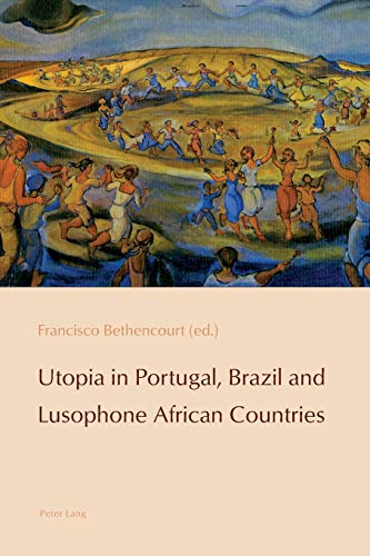Utopia in Portugal, Brazil and Lusophone African: Francisco Bethencourt
