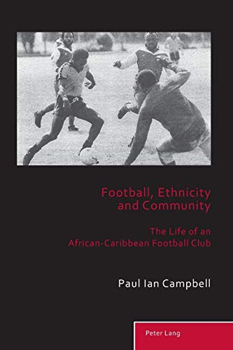 Football, Ethnicity and Community: Paul Ian Campbell