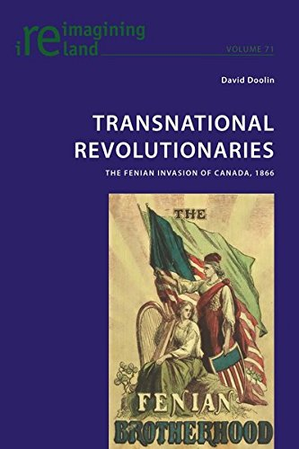 9783034319225: Transnational Revolutionaries: The Fenian Invasion of Canada, 1866 (Reimagining Ireland)
