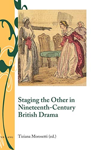 9783034319287: Staging the Other in Nineteenth-Century British Drama (Writing and Culture in the Long Nineteenth Century)