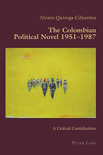 9783034319782: The Colombian Political Novel 1951–1987: A Critical Contribution (Hispanic Studies: Culture and Ideas)
