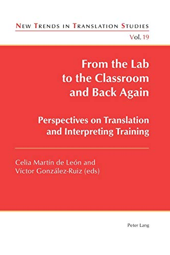 9783034319850: From the Lab to the Classroom and Back Again: Perspectives on Translation and Interpreting Training (New Trends in Translation Studies)