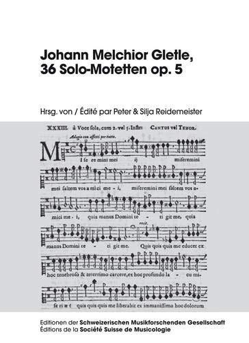 9783034320634: Johann Melchior Gletle, 36 Solo-Motetten op. 5 (Editionen der Schweizerischen Musikforschenden Gesellschaft / Editions de la Société Suisse de Musicologie) (German Edition)