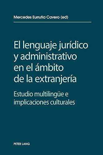 9783034320863: El lenguaje jurídico y administrativo en el ámbito de la extranjería: Estudio multilingüe e implicaciones socioculturales (Spanish Edition)