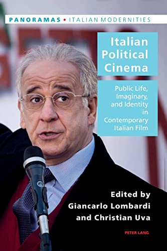 Italian Political Cinema: Public Life, Imaginary, and: Peter Lang AG,