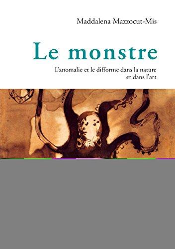 9783034333375: Le monstre: L'anomalie et le difforme dans la nature et dans l'art