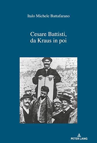 Cesare Battisti, da Kraus in poi: Italo Michele Battafarano