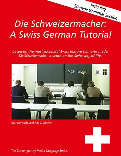 9783034402422: Die Schweizermacher. A Swiss German Tutorial.