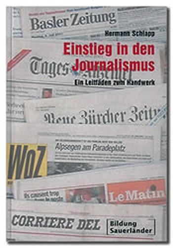 9783034500852: Einstieg in den Journalismus: Ein Leitfaden zum Handwerk (Livre en allemand)
