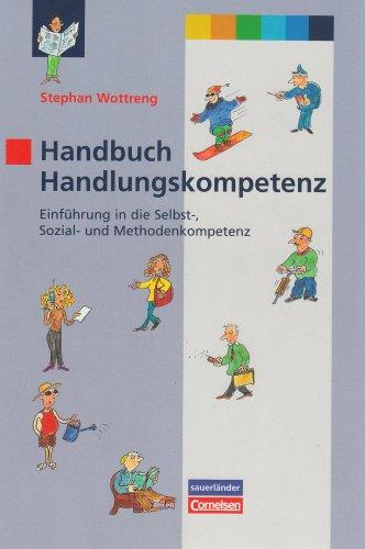 9783034501163: Handbuch Handlungskompetenz: Einführung in die Selbst-, Sozial- und Methodenkompetenz