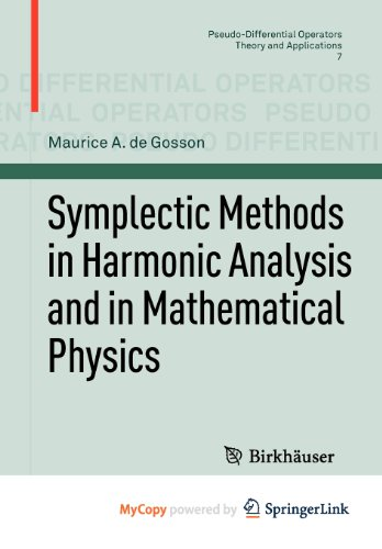 9783034600163: Symplectic Methods in Harmonic Analysis and in Mathematical Physics