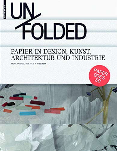 9783034600316: Unfolded: Papier in Design, Kunst, Architektur Und Industrie