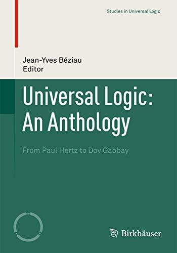 9783034601443: Universal Logic: An Anthology: From Paul Hertz to Dov Gabbay (Studies in Universal Logic)