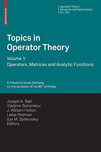 9783034601573: Topics in Operator Theory: Volume 1: Operators, Matrices and Analytic functions (Operator Theory: Advances and Applications)
