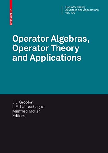 Operator Algebras, Operator Theory and Applications: 18th International Workshop on Operator Theory...