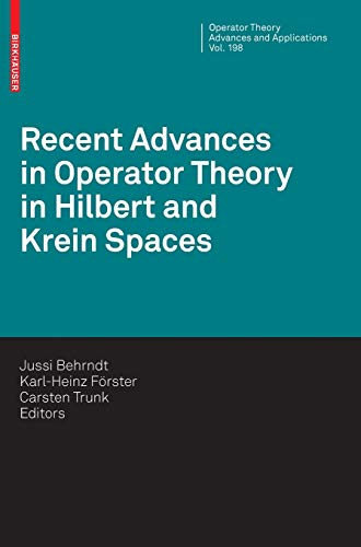 9783034601795: Recent Advances in Operator Theory in Hilbert and Krein Spaces (Operator Theory: Advances and Applications)