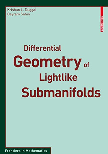 9783034602501: Differential Geometry of Lightlike Submanifolds (Frontiers in Mathematics)