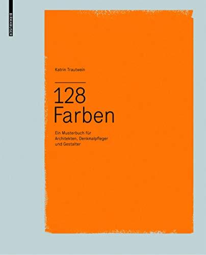 9783034603157: 128 Farben: Ein Musterbuch für Architekten, Denkmalpfleger und Gestalter (German Edition)