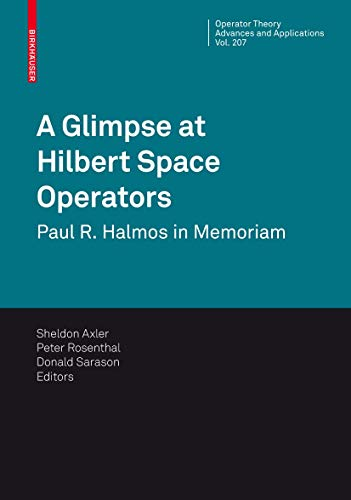 9783034603461: A Glimpse at Hilbert Space Operators: Paul R. Halmos in Memoriam (Operator Theory: Advances and Applications)