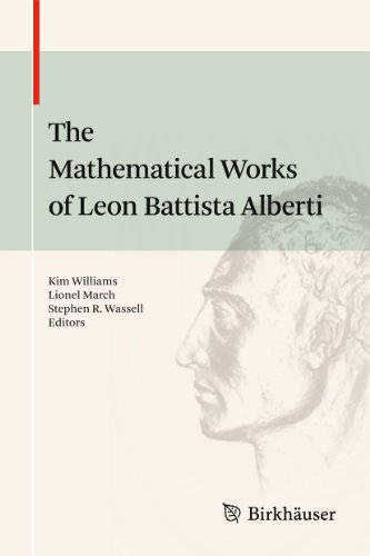 9783034604734: The Mathematical Works of Leon Battista Alberti