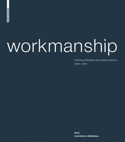 Workmanship working philisophy and design practice /anglais - Klaus-Dieter Weiss