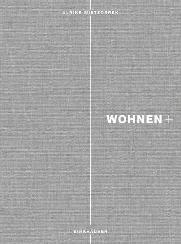 9783034605625: Wohnen+ (BIRKHÄUSER)