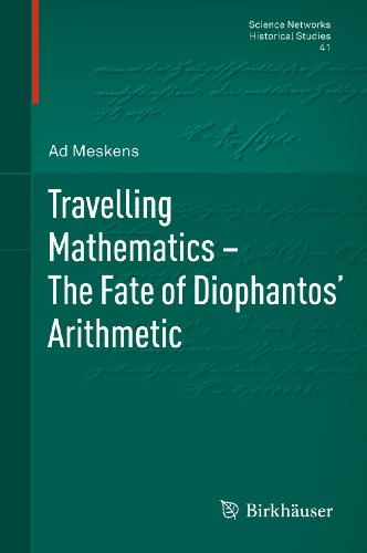 9783034606424: Travelling Mathematics - The Fate of Diophantos' Arithmetic (Science Networks. Historical Studies)