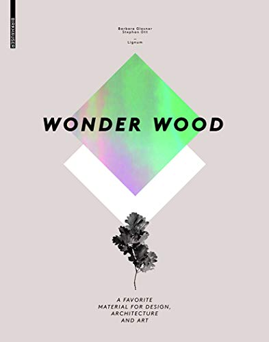 9783034606745: Wonder Wood: A Favorite Material for Design, Architecture and Art