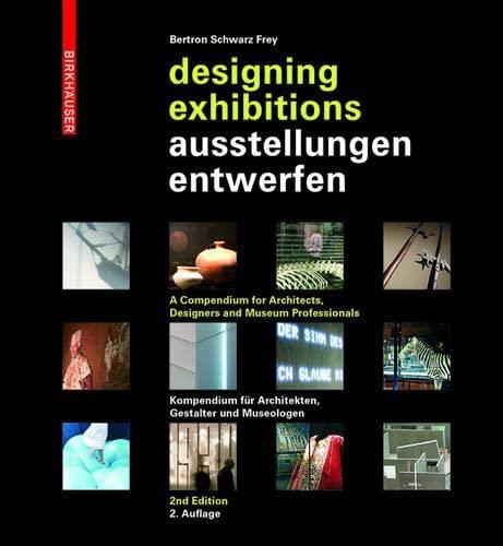 9783034607179: Ausstellungen entwerfen - Designing Exhibitions: Kompendium fur Architekten, Gestalter und Museologen - A Compendium for Architects, Designers and Museum Professionals