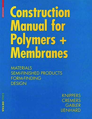 9783034607339: Construction Manual for Polymers + Membranes: Materials Semi-Finished Products Form-Finding Design