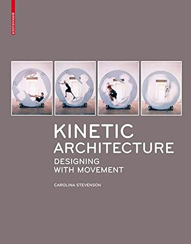 9783034608077: Kinetic Architecture: Designing with Movement