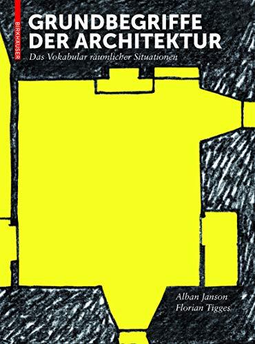9783034612456: Grundbegriffe der Architektur: Das Vokabular räumlicher Situationen