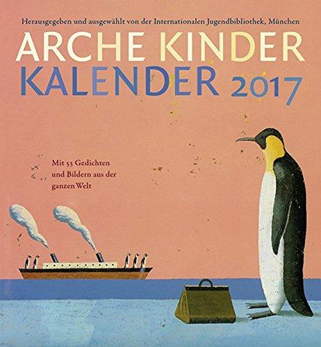 9783034770170: Arche Kinder Kalender 2017: Mit 53 Gedichten und Bildern aus der ganzen Welt