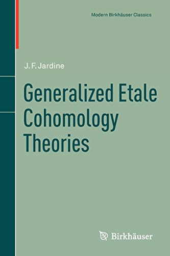 9783034800655: Generalized Etale Cohomology Theories (Modern Birkhäuser Classics)