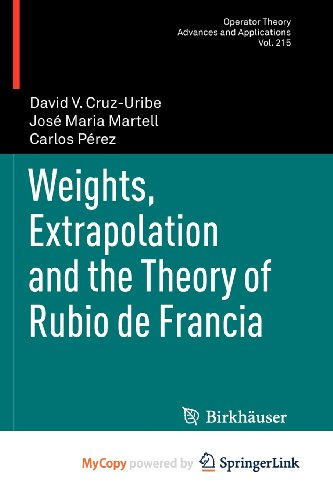 9783034800730: Weights, Extrapolation and the Theory of Rubio de Francia